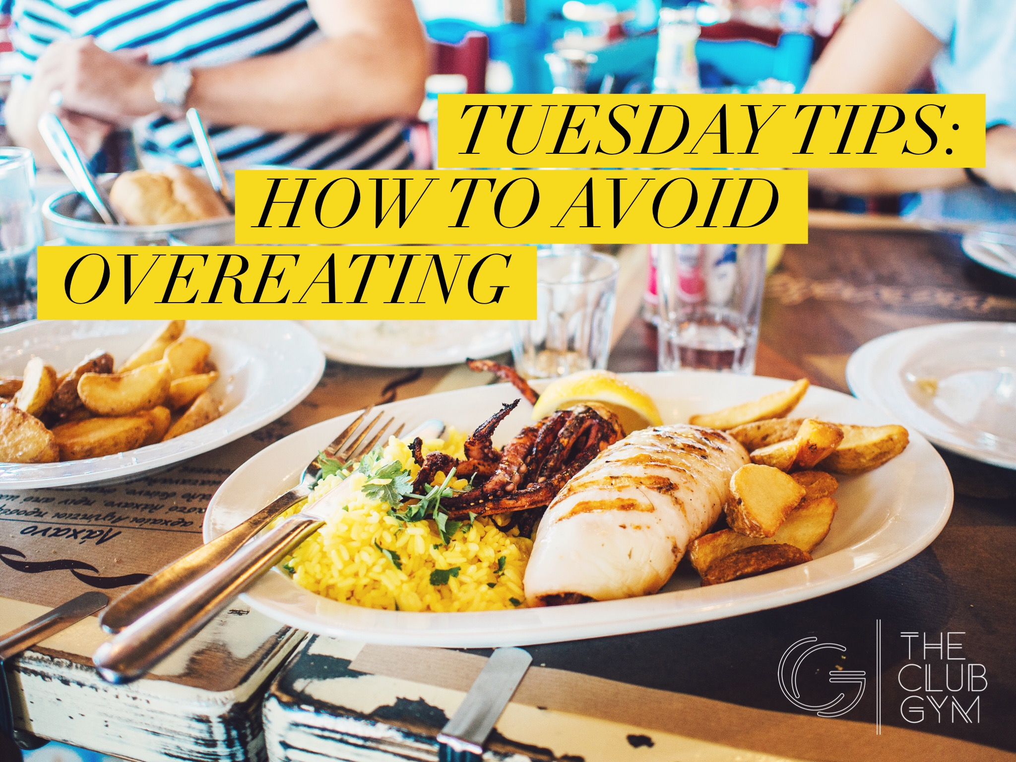 Tuesday Tips - How to avoid overeating