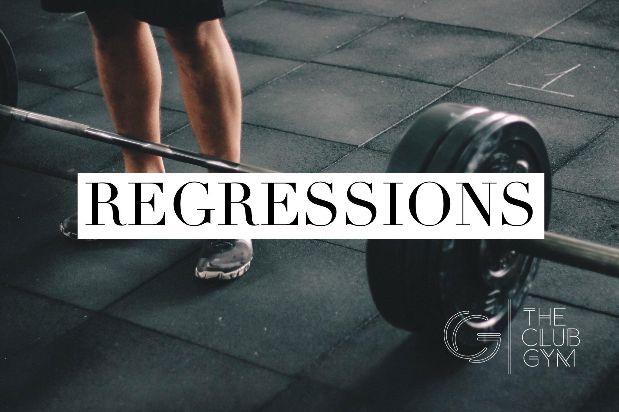 Regressions - The Club Gym